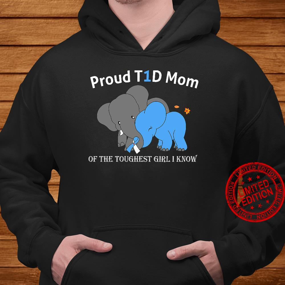 Proud T1D Mom Of The Toughest Girl I Know Shirt hoodie