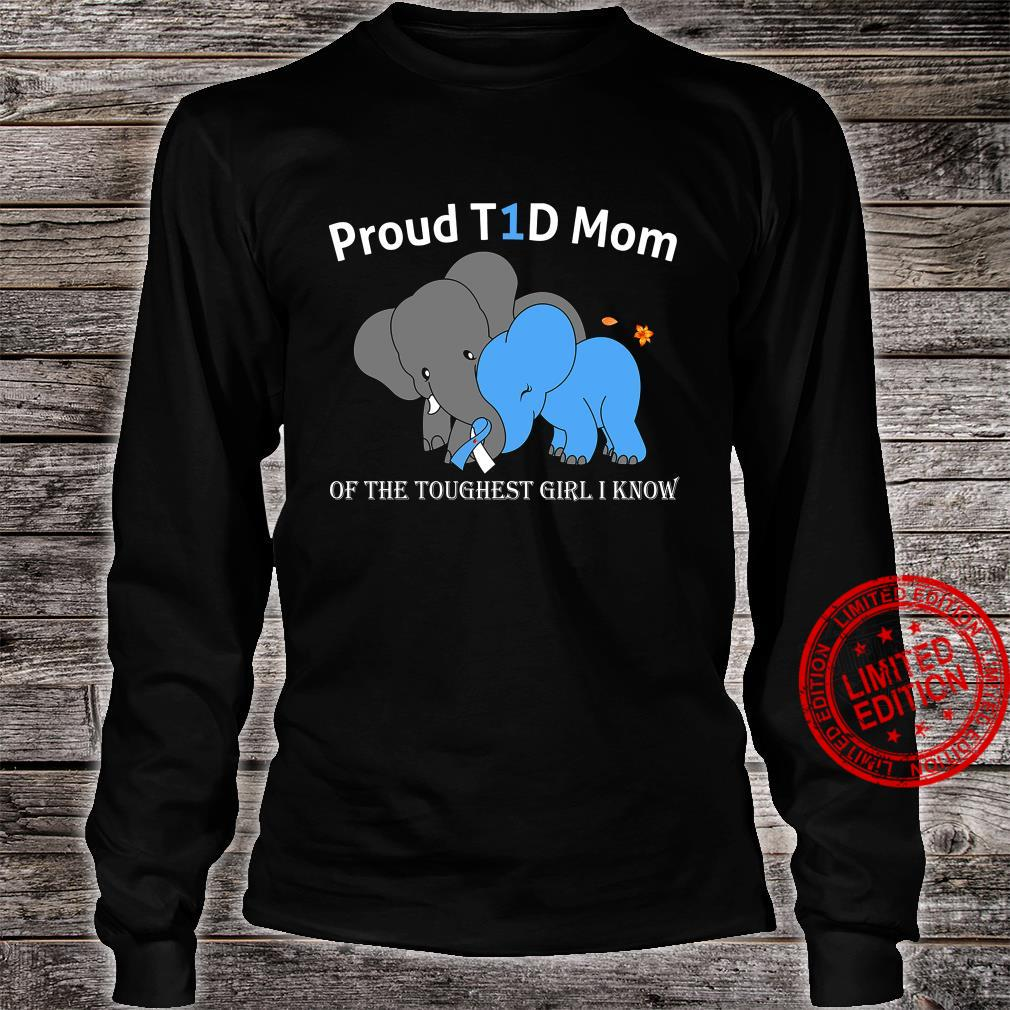 Proud T1D Mom Of The Toughest Girl I Know Shirt long sleeved