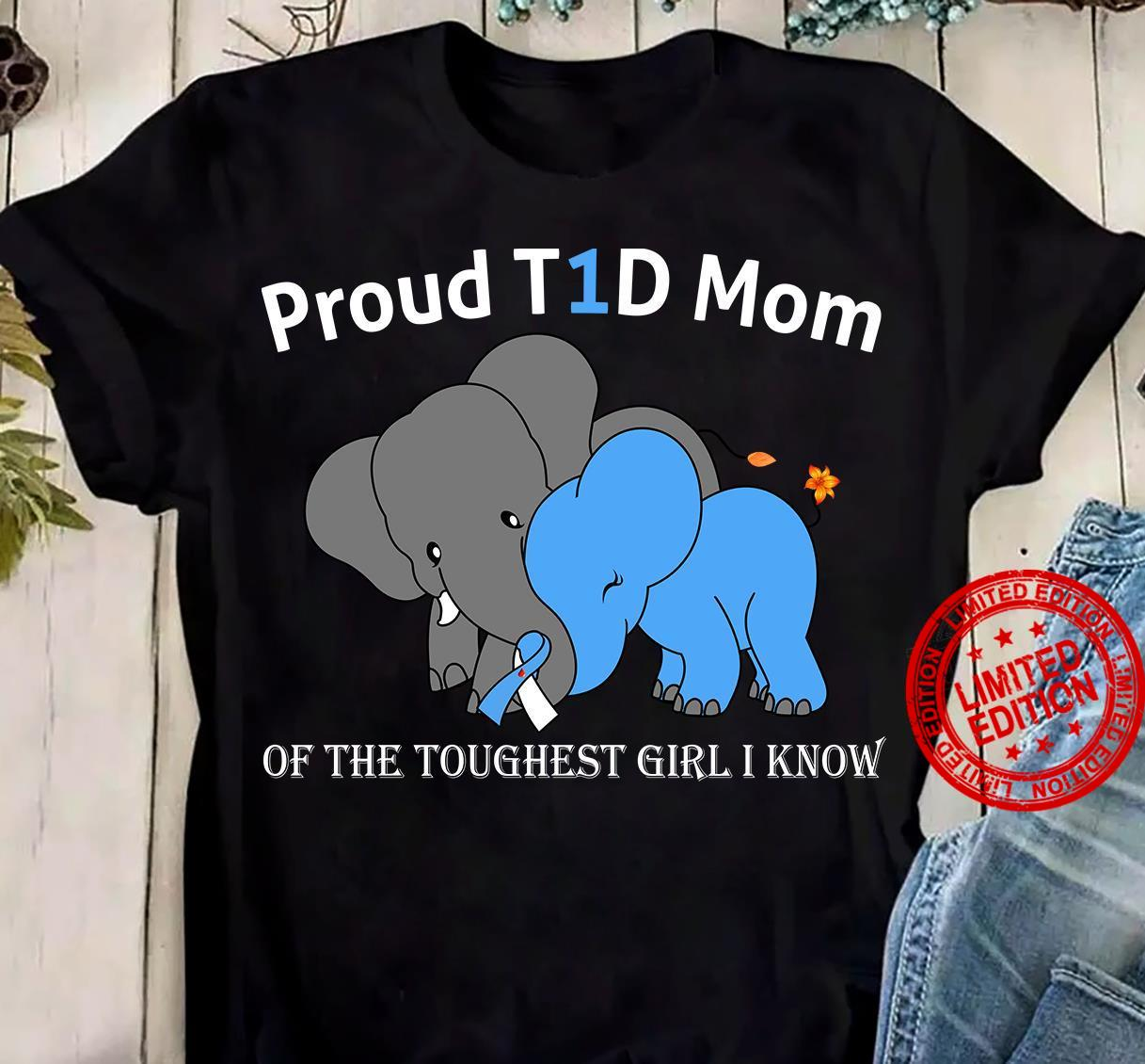 Proud T1D Mom Of The Toughest Girl I Know Shirt