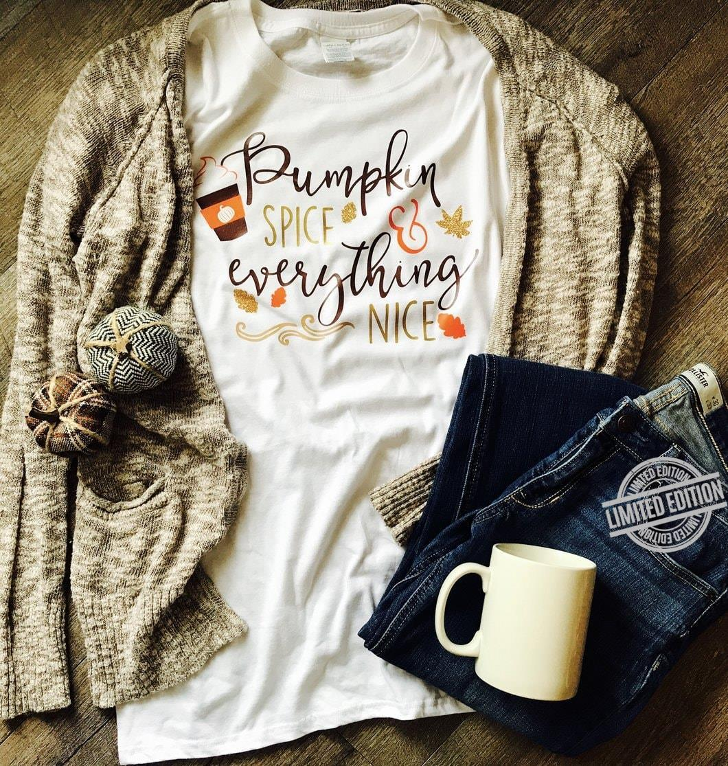 Pumpkin Spice Everything Nice Shirt