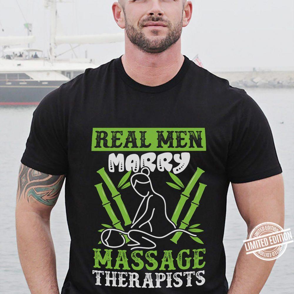 Real Men Marry Massage Therapists Shirt