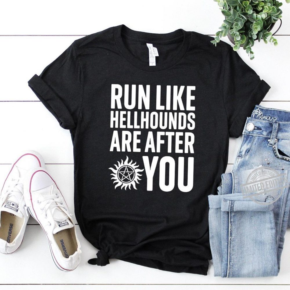 Run Like Hellhounds Are After You Shirt