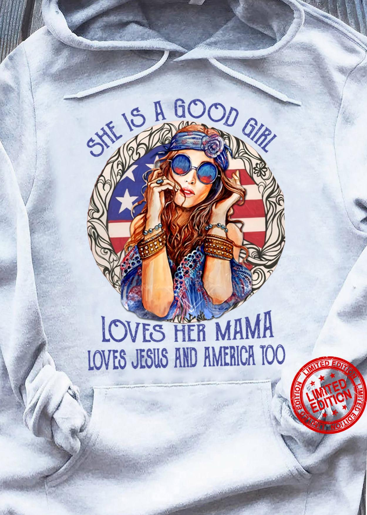 She Is A Good Girl Loves Her Mama Shirt