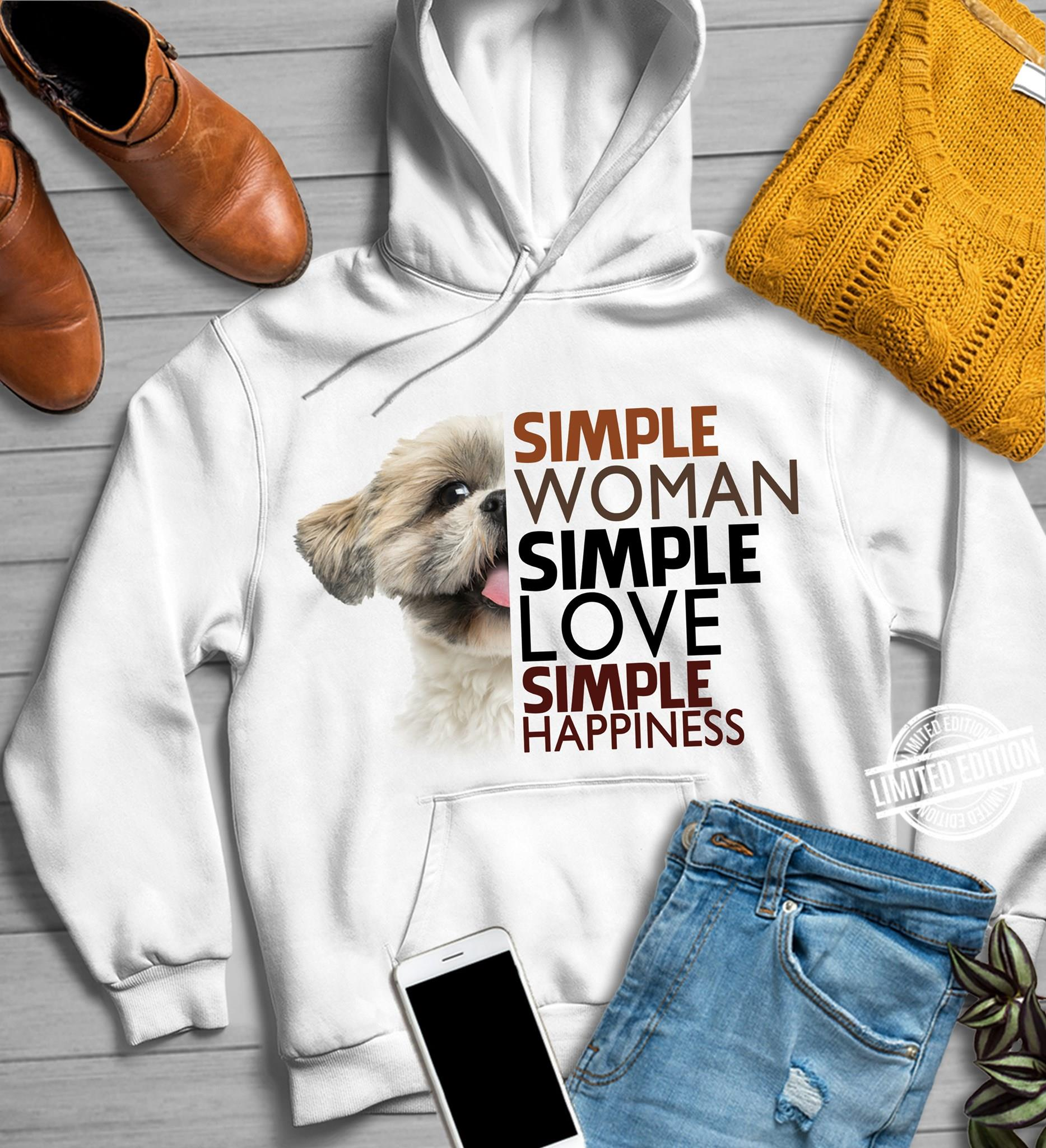 Simple Woman Simple Love Simple Happiness Shirt