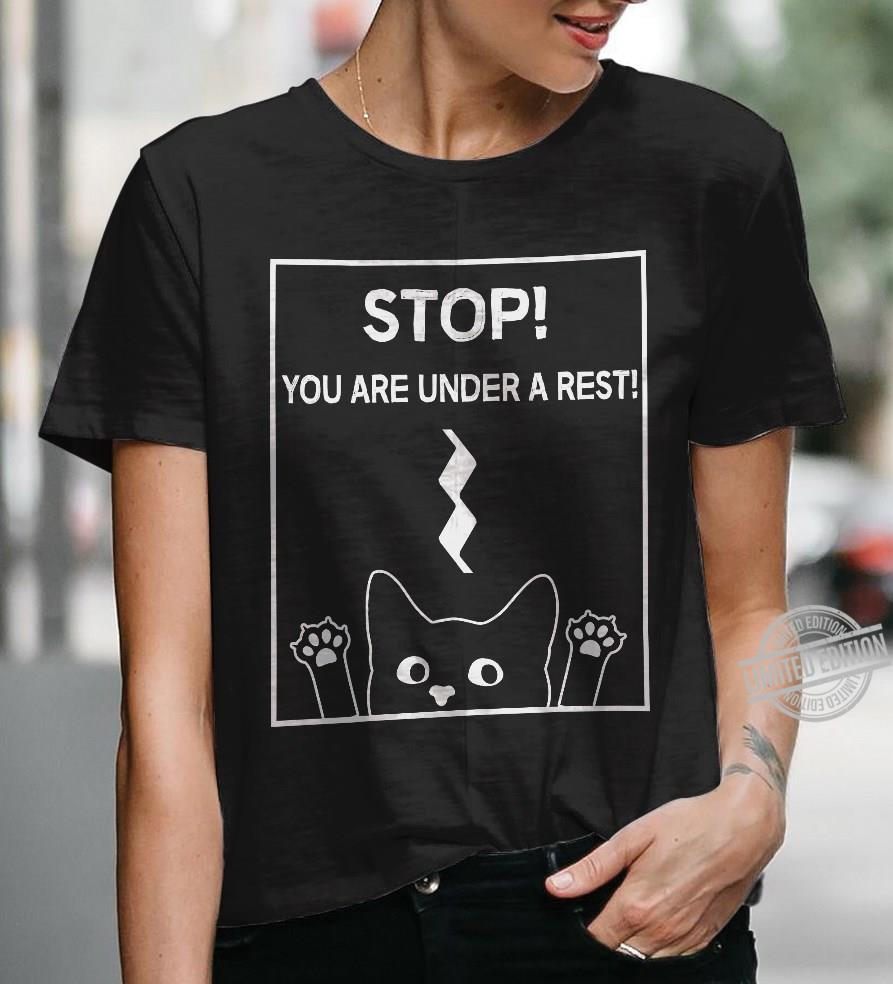 Stop You Are Under A Rest Shirt