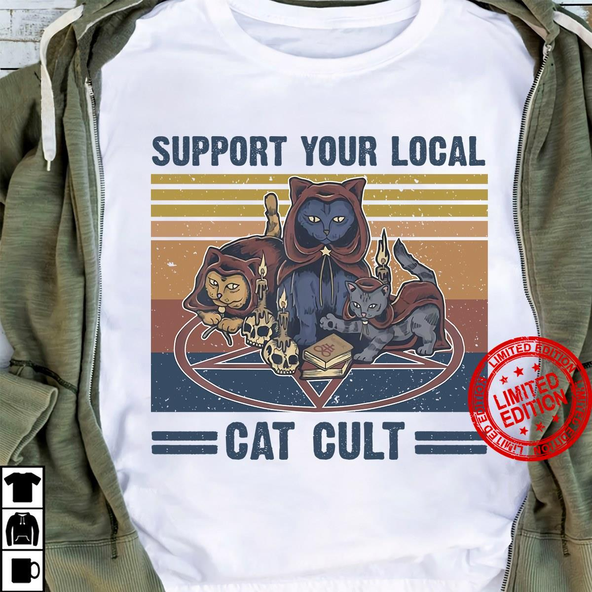 Support Your Local Cat Cult Shirt