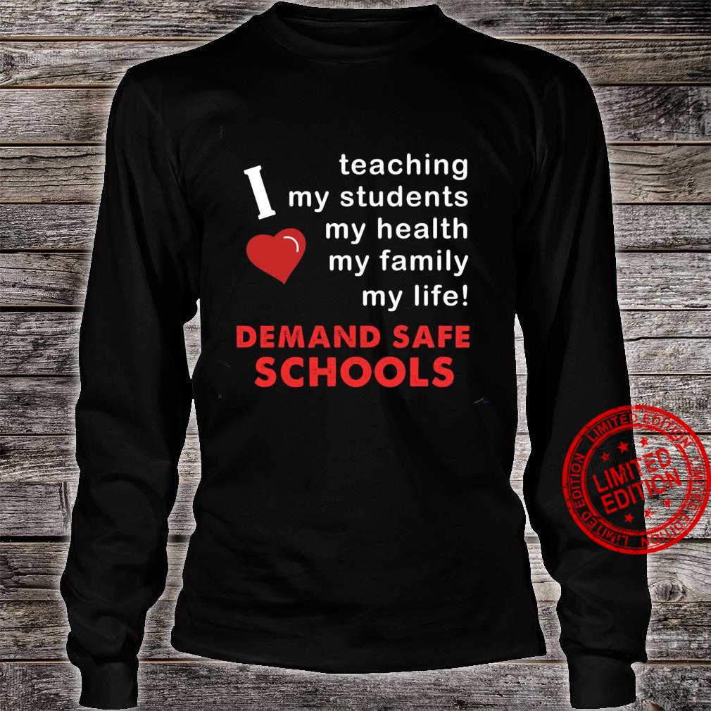 Teaching My Students My Health My Family My Life Demand Safe Schools Shirt long sleeved
