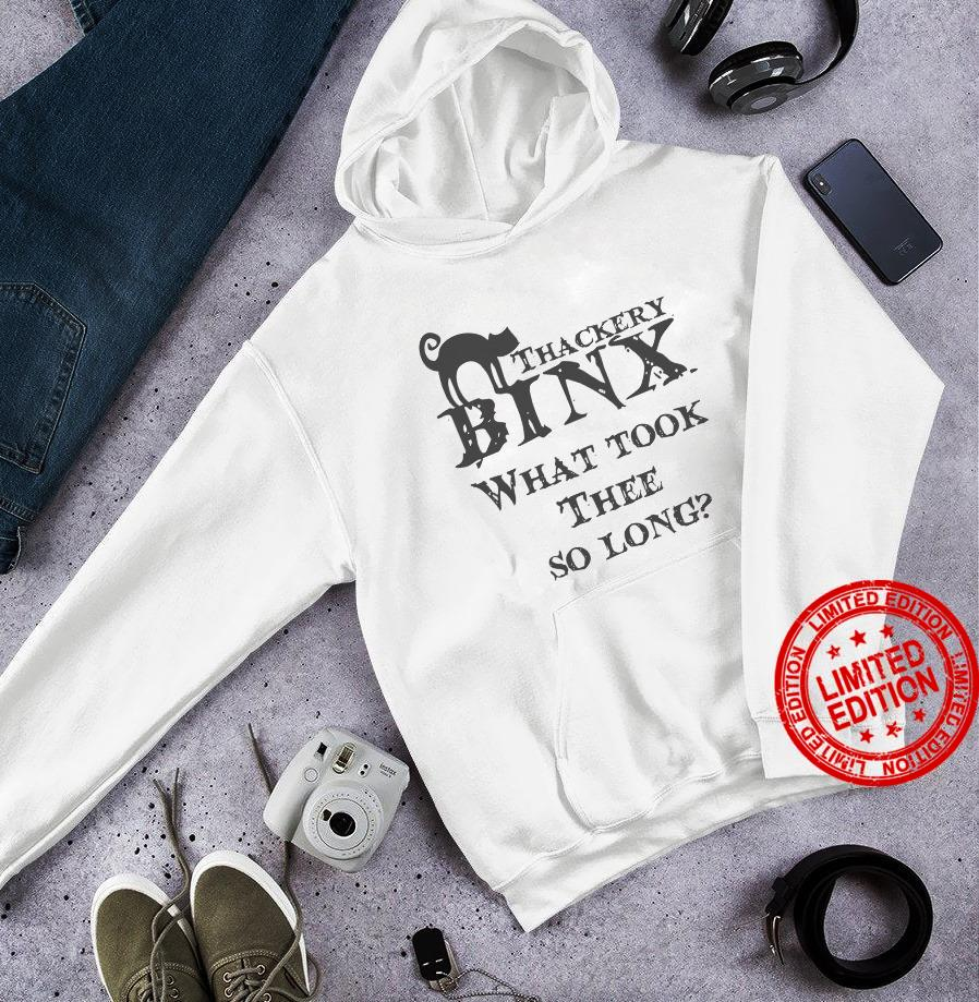 Thackery Binx What Took Thee So Long Shirt