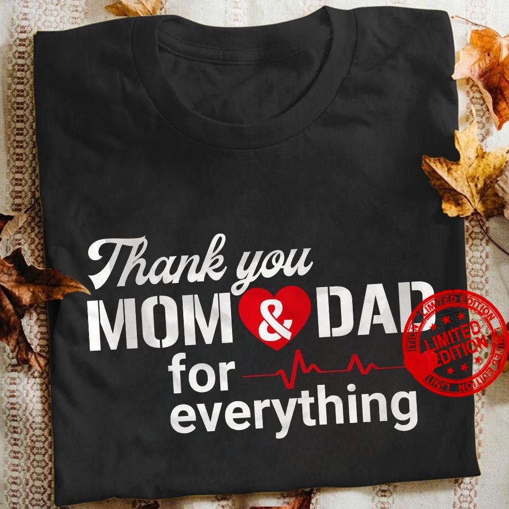 Thank You Mom & Dad For Everything Shirt