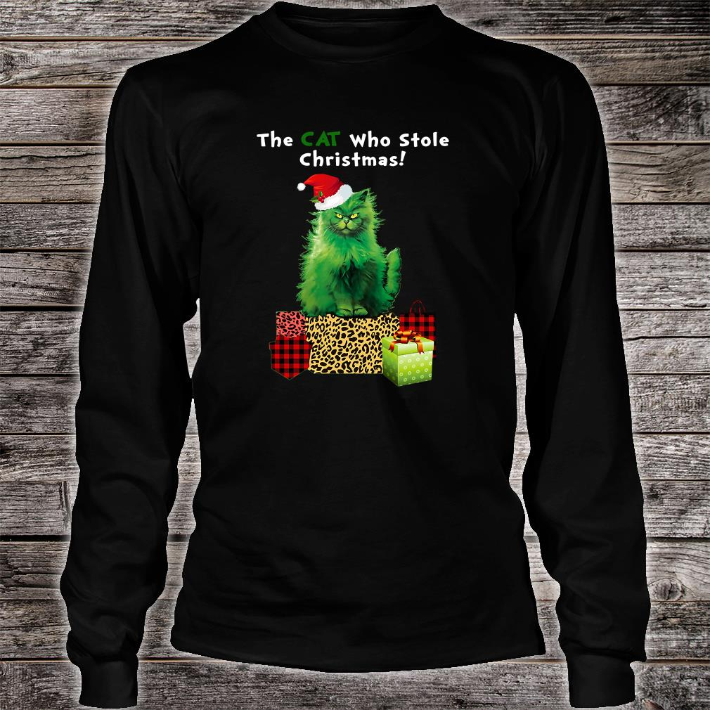 That cat who stole Christmas shirt Long sleeved