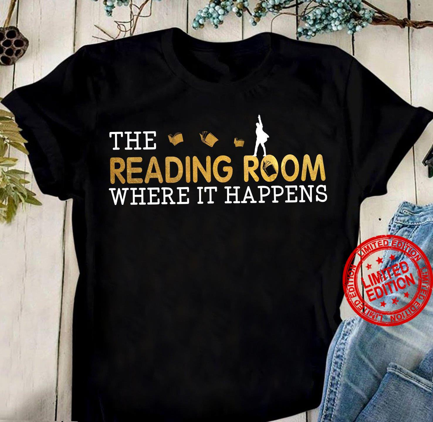The Reading Room Where It Happens Shirt