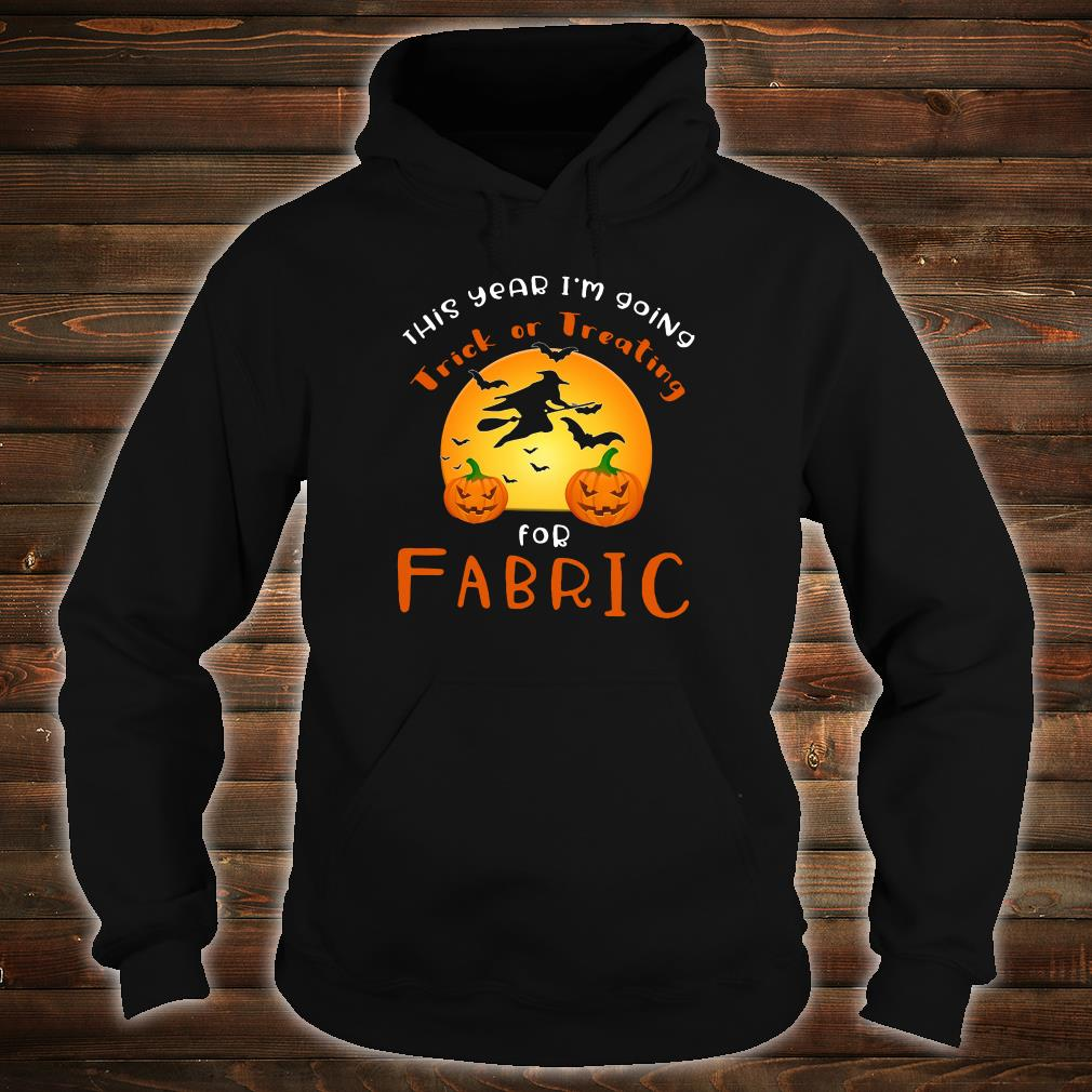 This year i'm going trick or treating for fabric shirt hoodie