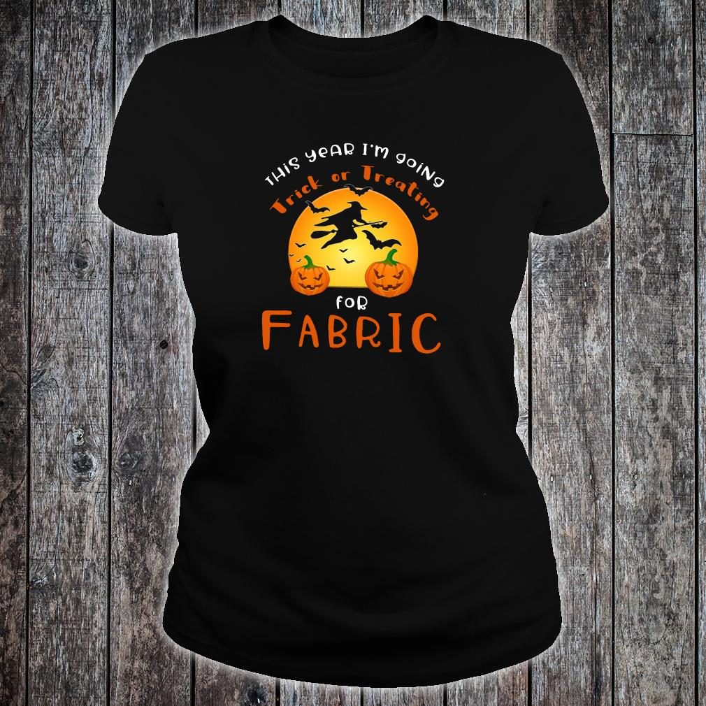 This year i'm going trick or treating for fabric shirt ladies tee