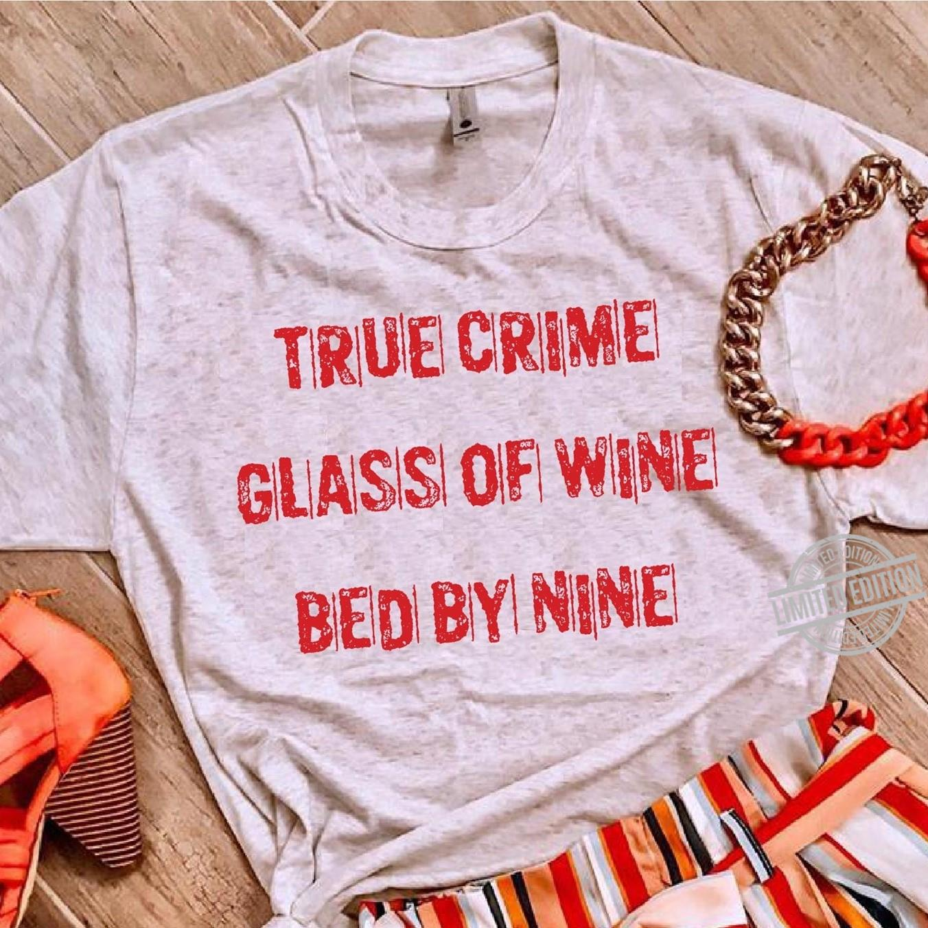 True Crime Glass Of Wine Bed By Nice Shirt