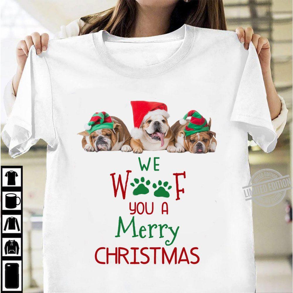We Woof You A Merry Christmas Dog Shirt