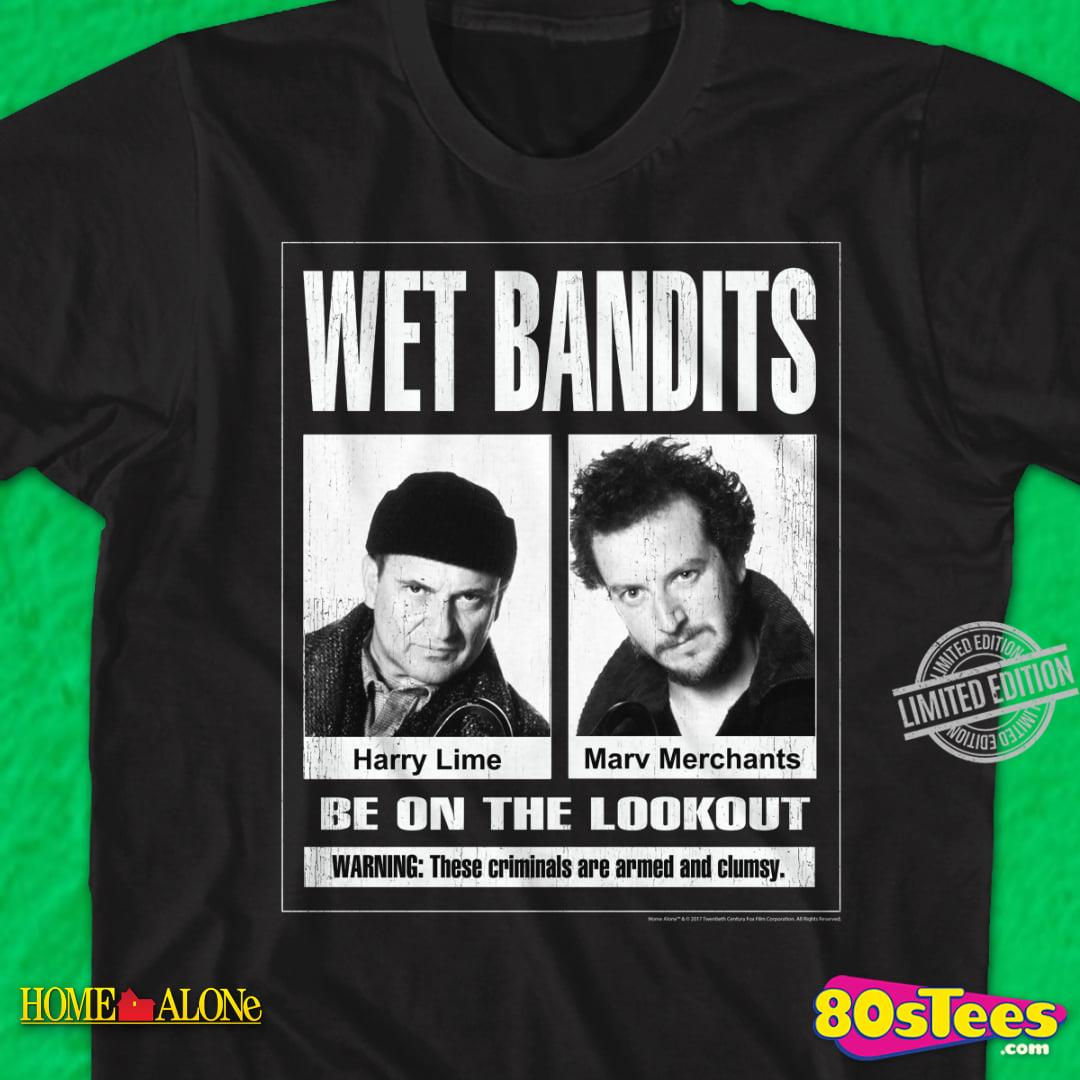 Wet Bandits Be In The Lookout Warning These Criminals Are Armed And Clumsy Harrt Lime And MArv Merchants Home Alone Shirt