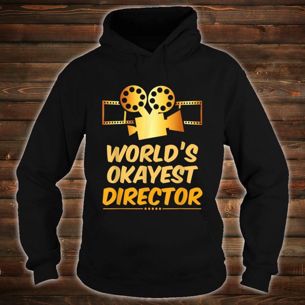 World's Okayest Movie Director or Directors Shirt hoodie