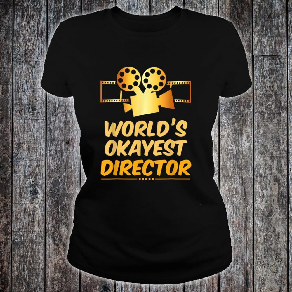 World's Okayest Movie Director or Directors Shirt ladies tee