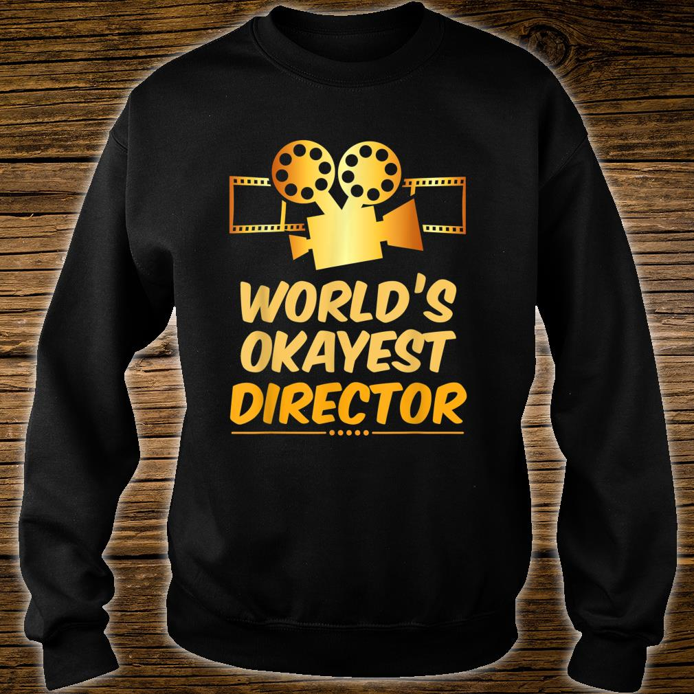 World's Okayest Movie Director or Directors Shirt sweater