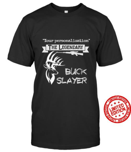Your Personalization The Legendary Buck Slayer Shirt